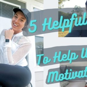 5 Helpful Tips | To Help With Motivation