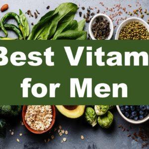 7 Best Vitamins for Men