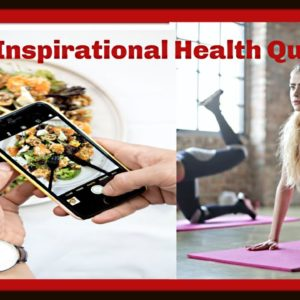 Best Inspirational  Health Quotes- Healthy  Living Motivation