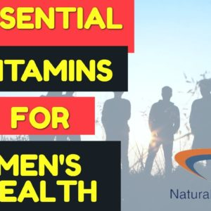 Vitamins For Men - Essential Vitamins and Minerals For Men's Health And Well Being
