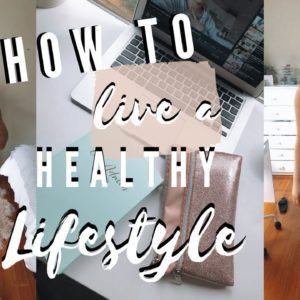 HOW TO LIVE A HEALTHY LIFESTYLE | GAIN MOTIVATION