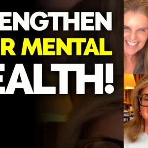 How to STRENGTHEN Your MENTAL HEALTH! - Maria Shriver Live Motivation