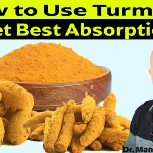 How to Use Turmeric for Best Nutritional Absorption - Dr Alan Mandell, DC