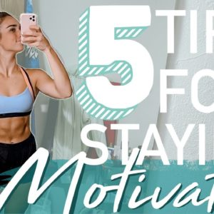 HOW I KEEP MOTIVATION | living a healthy lifestyle & reaching your fitness goals
