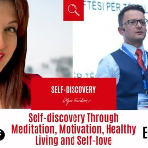 Successful Self-discovery Through Meditation, Motivation, Healthy Living and Self-love: Eglent Bici