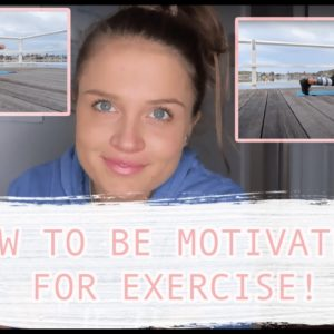 TIPS YOU NEED TO FOLLOW TO GET MOTIVATED & KICKSTART YOUR HEALTH JOURNEY