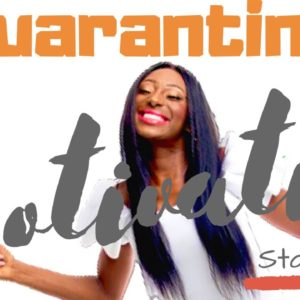 Quarantine MOTIVATION! How to stay SANE! Everyday mental health tips. Encouragement in a Quarantine