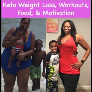 WEIGHT LOSS MOTIVATION - KETO HEALTHY LIVING: WORKOUTS, FOOD, & FAMILY