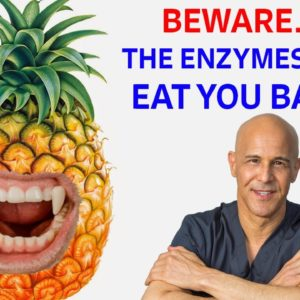 Beware When Eating Pineapple...The Enzymes Will Eat You Back | Dr Mandell