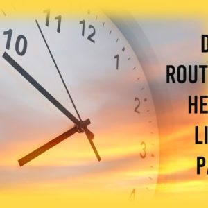 Daily Routines For Healthy Living Part 2: Nighttime Routines