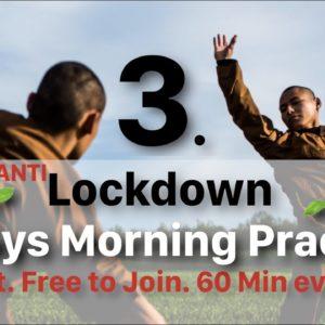 ? 6-Days Morning Practice ? Day 3: Anti-Lockdown Training (60 Min)