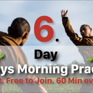 ? 6-Days Morning Practice ? Final Day: Training (60 Min) + Q&A (30 Min)