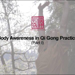 Part 1 - Body Awareness in Qi Gong Practice