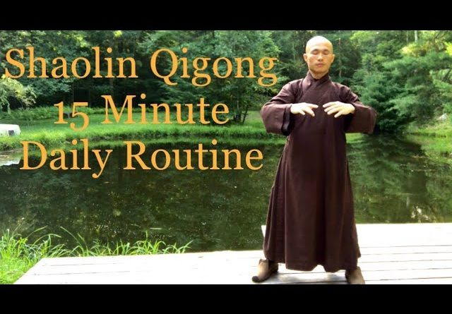 Shaolin Qigong 15 Minute Daily Routine