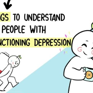 8 Things People with High Functioning Depression Want You To Know