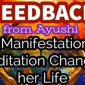 How Manifestation and Meditation Changes Life - Overcome Depression and Stress - Client Feedback