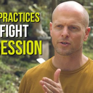 My Daily Practices and Habits to Fight Depression — Tim Ferriss