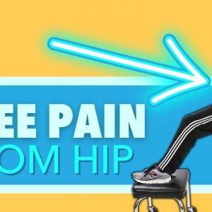 3 Common Ways Your Hip Can Cause Your Knee Pain