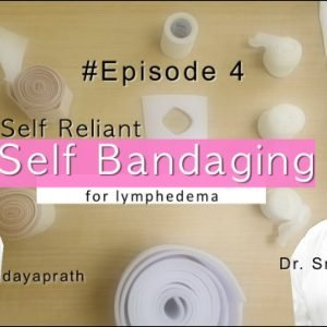 How to do Self Bandaging for Lymphedema/ Arm Swelling | Dr. Geeta Kadayaprath Dr. Smriti Neha | Tips
