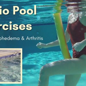 Water Exercise for Cardio - Pool Exercise for Lymphedema, Arthritis, and Lipedema
